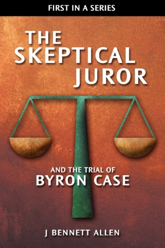 The Skeptical Juror and the Trial of Byron Case