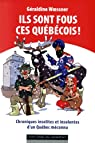 Ils sont fous ces Québécois ! par Woessner