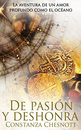 De pasión y deshonra: Romance histórico (Spanish Edition). Novela de amor,