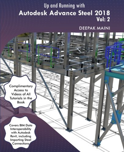 Up and Running with Autodesk Advance Steel 2018: Volume 2