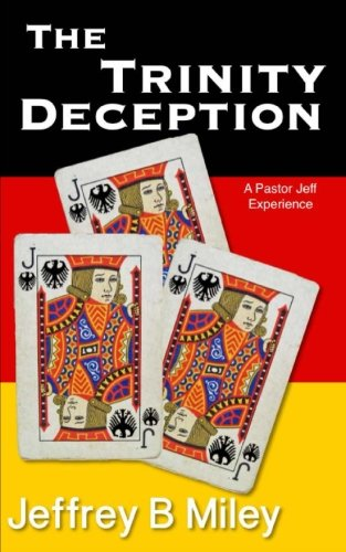 Download The Trinity Deception (A Pastor Jeff Experience) (Volume 8) PDF