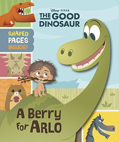 Read Online The Good Dinosaur: The Good Dinosaur (Novelty): A Berry For Arlo pdf epub