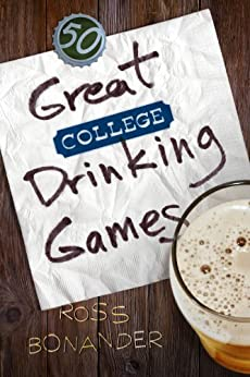 50 Great College Drinking Games by [Bonander, Ross]