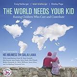 The World Needs Your Kid, Craig Kielburger and Marc Kielburger, 1553655869