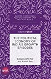 img - for The Political Economy of India's Growth Episodes (Building a Sustainable Political Economy: SPERI Research & Policy) book / textbook / text book