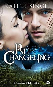 Psi-changeling, Tome 1 : Esclave des sens par Singh
