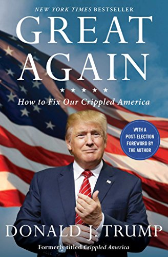 Great Again  How To Fix Our Crippled America