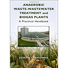 Anaerobic Waste-Wastewater Treatment and Biogas Plants: A Practical Handbook