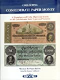 Collecting Confederate Paper Money, Pierre Fricke, 0971082138
