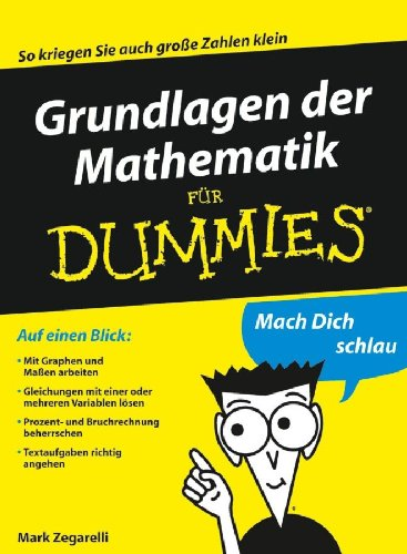 Grundlagen der Mathematik fur Dummies (German Edition)