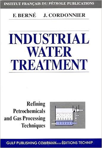 Industrial Water Treatment in Refineries and Petrochemical Plants (Publications De L'Institut Francais Du Petrole.)