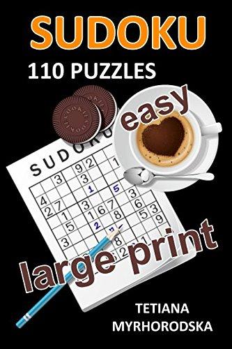 SUDOKU: 110 Large print & Easy Sudoku Puzzles ( Classical, Symmetrica, Star, Compdoku, Snowflake, Trio, Even-Odd, Target,  Centre Dot and Offset Sudoku)