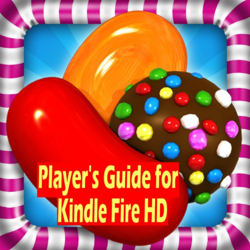 (Candy Crush Saga: The Sweet,Tasty, Divine, Delicious and Sugar Crush Guide For Tablet Version & PC to Play Candy Crush Saga Game-How To Install, Free Tips, Tricks and Hints !!!)