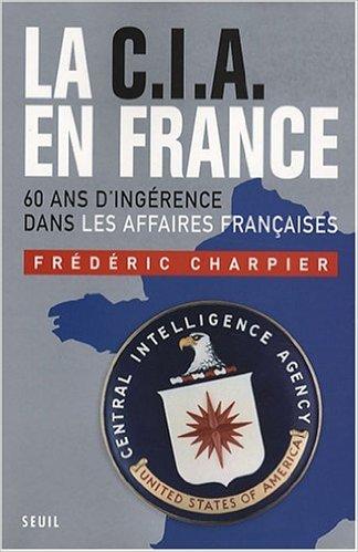 La CIA en France - Frederic Charpier sur Bookys
