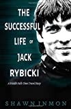The Successful Life of Jack Rybicki: A Middle Falls Time Travel Story (The Middle Falls Time Travel Series)