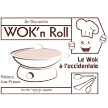 WOK'N ROLL, LE WOK A L'OCCIDENTALE