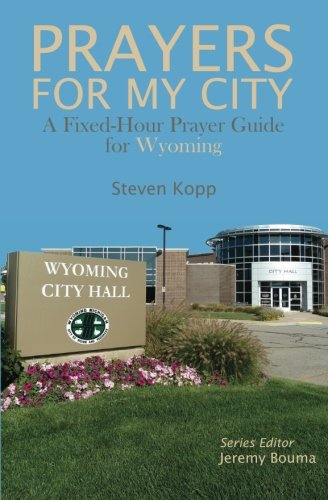 Read Online Prayers for My City: A Fixed-Hour Prayer Guide for Wyoming pdf