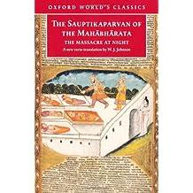 The Sauptikaparvan of the Mahabharata: The Massacre at Night