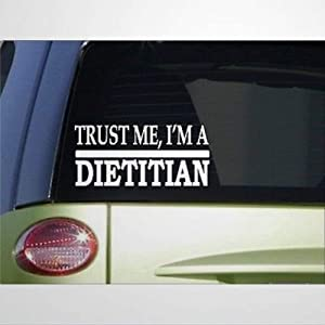 Trust Me Dietitian auto Sticker,Vinyl Car Decal,Decor for Window,Bumper,Laptop,Walls,Computer,Tumbler,Mug,Cup,Phone,Truck,Car Accessories