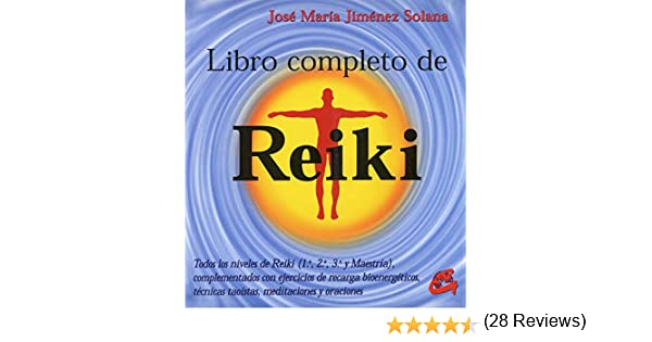 Libro Completo Del Reiki: Todos los niveles de reiki 1.º, 2 ...