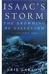 Isaac's Storm: The Drowning of Galveston, 8 September 1900 by Larson, Erik (1999) Hardcover Hardcover