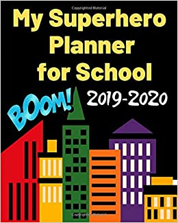 My Superhero Planner for School 2019-2020: An academic ...