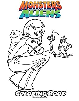 Amazon Com Monsters Vs Aliens Coloring Book Coloring Book For Kids