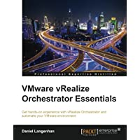 VMware vRealize Orchestrator Essentials: Get hands-on experience with vRealize Orchestrator and automate your VMware environment (English Edition)