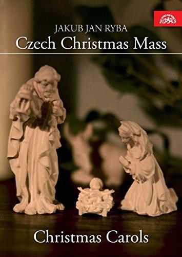 Jakub Jan Ryba: Czech Christmas Mass - Christmas Carols