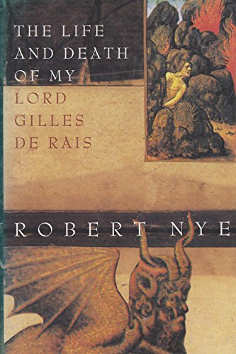 The Memoirs and Death of My Lord Gilles de Rais
