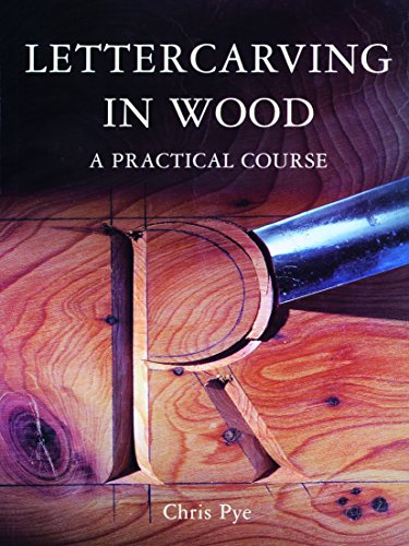 Lettercarving in Wood: A Practical Course by Brand: Guild of Master Craftsman Publications Ltd