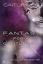 Fantasy for a Gentleman (A Planet Called Wish Book 2)
