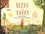 Seeds and Trees: A children's book about the power of w