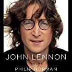 John Lennon: The Life | Philip Norman