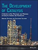 img - for The Development of Catalysis: A History of Key Processes and Personas in Catalytic Science and Technology book / textbook / text book