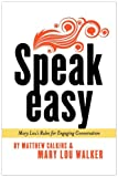 Speak Easy, Mary Lou Walker and Matthew Calkins, 0979334586