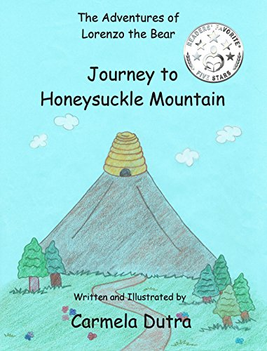 The Adventures of Lorenzo the Bear: Journey to Honeysuckle Mountain by [Dutra, Carmela]