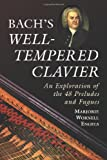 """Bach's """"Well-Tempered Clavier"""": An Exploration of the 48 Preludes and Fugues"""