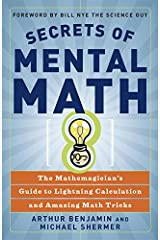 Secrets of Mental Math: The Mathemagician's Guide to Lightning Calculation and Amazing Math Tricks (English Edition) eBook Kindle