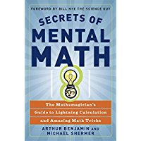Secrets of Mental Math: The Mathemagician's Guide to Lightning Calculation and Amazing Math Tricks (English Edition)