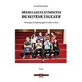 Défaillances annoncées du système éducatif: Chroniques d'un photographe en milieu scolaire (Essais)