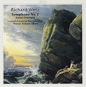 Wetz: Symphony, No. 2