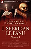 The Collected Supernatural and Weird Fiction of J Sheridan le Fanu, J. Sheridan Le Fanu, 0857061461