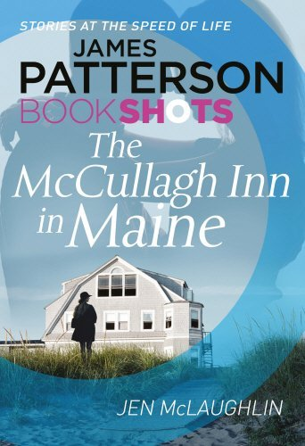 The McCullagh Inn in Maine: BookShots (McCallugh Inn Series) by James Patterson - Maine Mall Shopping