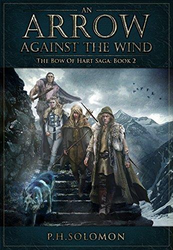 An Arrow Against the Wind (The Bow of Hart Saga Book -
