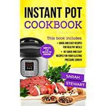 Instant Pot Cookbook: Quick And Easy Recipes For Healthy Meals, 101 Quick And Easy Recipes For Your Electric Pressure Cooker