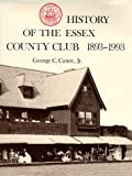 The History of the Essex County Club, George C. Caner, 0964177706