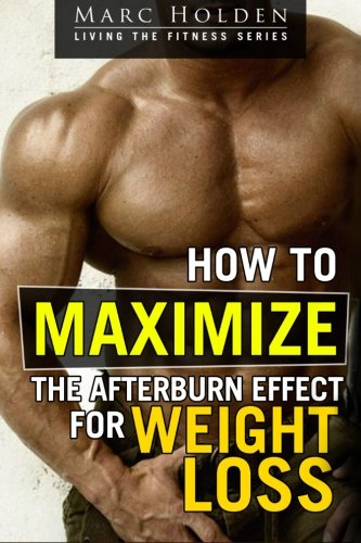 How to Maximize the Afterburn Effect for Weight Loss pdf epub