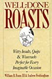 img - for Well-Done Roasts: Witty Insults, Quips, & Wisecracks Perfect For Every Imaginable Occasion book / textbook / text book