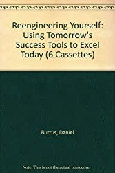Reengineering Yourself: Using Tomorrow's Success Tools to Excel Today (6 Cassettes)